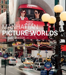 Thomas Wrede: Manhattan Picture Worlds