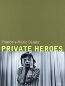 Fran�ois-Marie Banier: Private Heroes