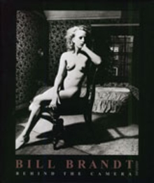 Bill Brandt: Behind The Camera