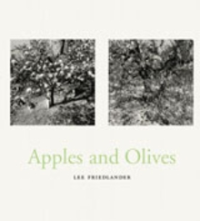 Lee Friedlander: Apples & Olives