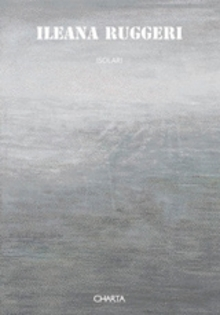 Ileana Ruggeri: Isolari