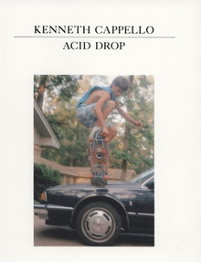 Kenneth Cappello: Acid Drop