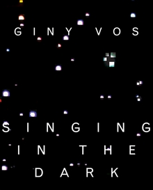 Giny Vos: Singing in the Dark