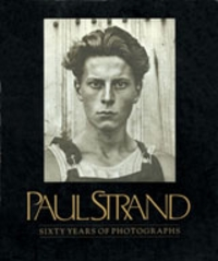Paul Strand: Sixty Years of Photographs