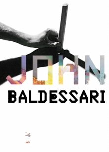 John Baldessari: Films Transferred to Video 1972-1977
