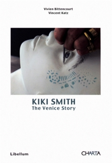 Kiki Smith: The Venice Story