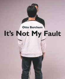 Otto Berchem: It's Not My Fault