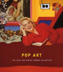 Pop Art: The John And Kimiko Powers Collection