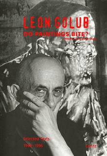 Leon Golub: Do Paintings Bite?