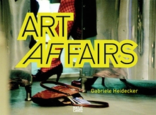 Gabriele Heidecker: Art Affairs