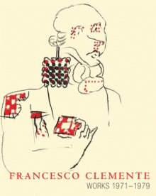 Francesco Clemente: Works 1971-1979