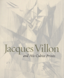 Jacques Villon And His Cubist Prints