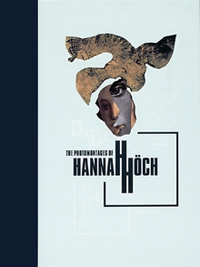 The Photomontages Of Hannah H�ch