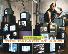 Jon Kessler: The Palace at 4 A.M.