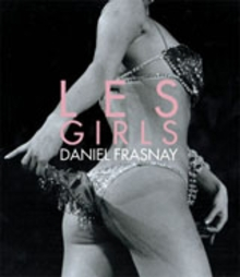 Les Girls: Photographies Daniel Frasnay