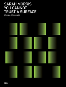 Sarah Morris: You Cannot Trust a Surface