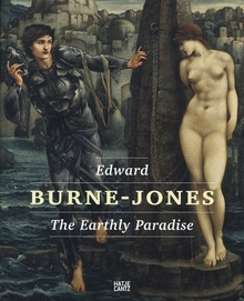 Edward Burne-Jones: The Earthly Paradise