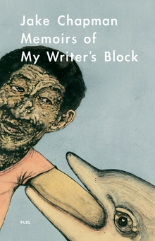 Jake Chapman: Memoirs of My Writer�s Block