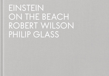 Robert Wilson & Philip Glass: Einstein on the Beach