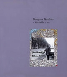 Douglas Huebler: Variable, Etc.