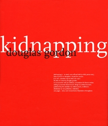 Douglas Gordon: Kidnapping