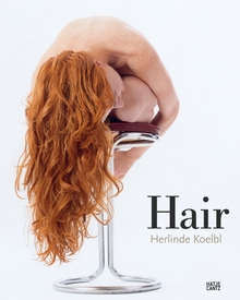 Herlinde Koelbl: Hair