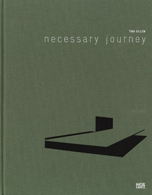 Tina Gillen: Necessary Journey