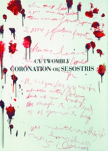 Cy Twombly: Coronation Of Sesostris