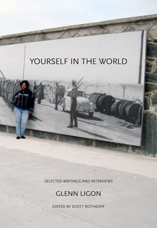 Glenn Ligon: Yourself in the World