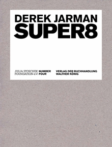 Derek Jarman: Super 8