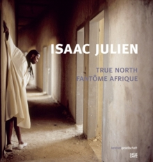 Isaac Julien: True North Fant�me Afrique