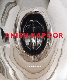 Anish Kapoor: Flashback