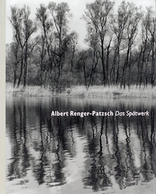 Albert Renger-Patzsch: Late Work