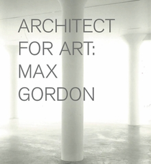 Max Gordon: Architect for Art