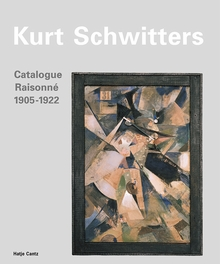 Kurt Schwitters: Catalogue Raisonne