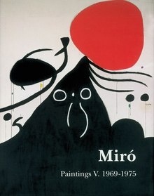 Mir�: Catalogue Raisonn�, Paintings, Volume V