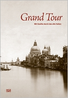 Grand Tour: A Photographic Journey Through Goethe's Italy