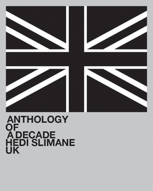 Hedi Slimane: Anthology of a Decade, UK
