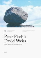 Fischli & Weiss: Rock on Top of Another Rock
