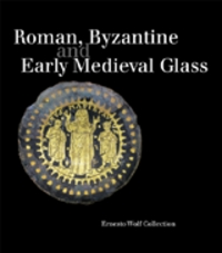 Roman, Byzantine And Early Medieval Glass