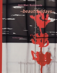 Jean-Marc Bustamante: Beautifuldays