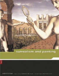 Andr� Breton: Surrealism And Painting