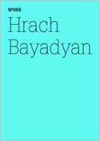 Hrach Bayadan: Becoming Post-Soviet