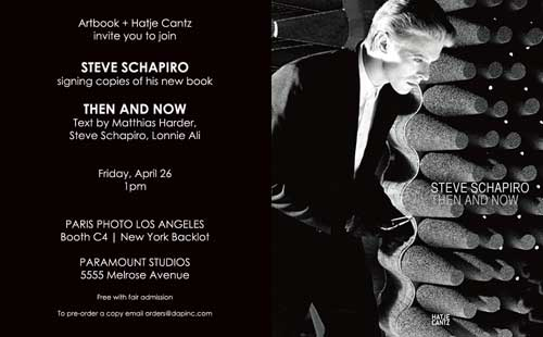 1:00PM Steve Schapiro will sign Then and Now. ARTBOOK + Paris Photo Signings, Friday, April 26