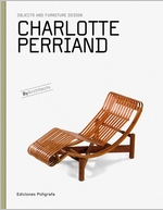 Charlotte Perriand: Objects and Furniture Design