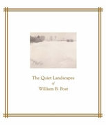 The Quiet Landscapes of William B. Post