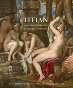Titian and the Golden Age of Venetian Painting: Masterpieces from the National Galleries of Scotland