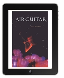 Dave Hickey's Air Guitar Now Available for iPad, Kindle & Nook
