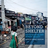 Beyond Shelter Launches at Architectural League, NY