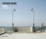 Stephen Shore: Mose